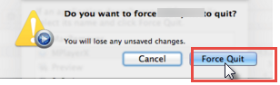 "click ""Force Quit"" button to confirm."